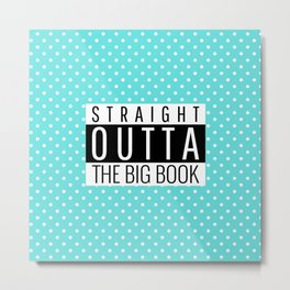 Straight Outta The Big Book Metal Print