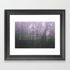 and i told you.  Framed Art Print