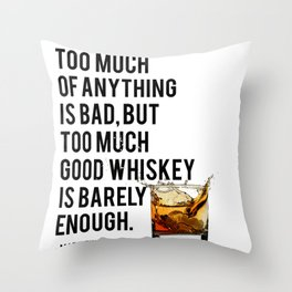 Mark Twain Quote, Too Much Of Anything Is Bad, Party Decor, Whiskey Print, Bar Decor Throw Pillow