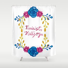 Bright Feminist Killjoy Floral Print Shower Curtain