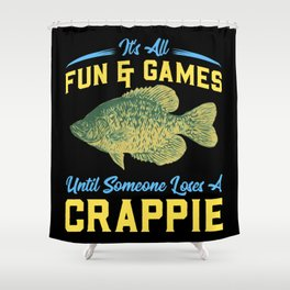 It's All Fun And Games Until Someone Loses A Crappie Shower Curtain