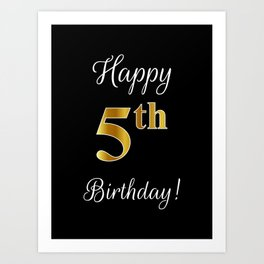 "Elegant ""Happy 5th Birthday!"" With Faux/Imitation Gold-Inspired Color Pattern Number (on Black) Art Print"
