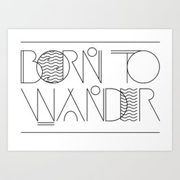BORN TO WANDER TIPI Art Print