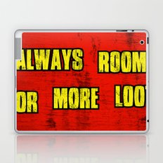 ALWAYS ROOM FOR MORE LOOT Laptop & iPad Skin