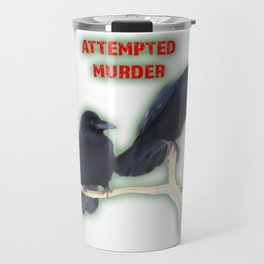 Attempted Murder Corvid Flock Travel Mug