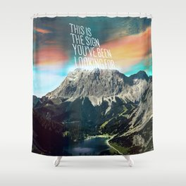 This Is The Sign You've Been Looking For Shower Curtain