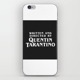 Written and directed by Quentin Tarantino - black iPhone Skin