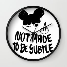 Not Made To Be Subtle Wall Clock
