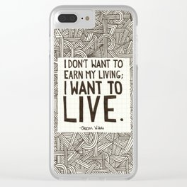 I want to live. Clear iPhone Case