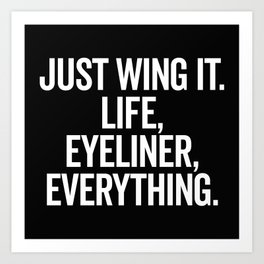 Just Wing It Funny Quote Art Print