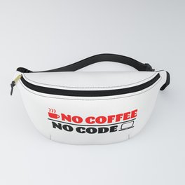 No coffee. No code Fanny Pack