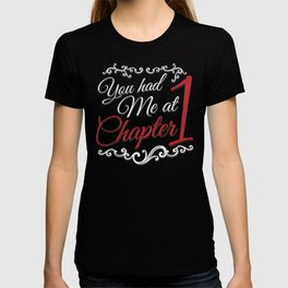 You had Me at Chapter 1 T-shirt