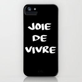 joie de vivre french saying quote iPhone Case