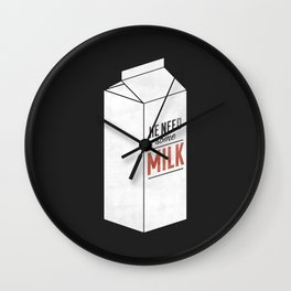 He Need Some Milk Wall Clock