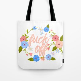 A Flowery Fuck Off To You Tote Bag