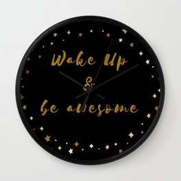 Wake Up & be pretty awesome Wall Clock