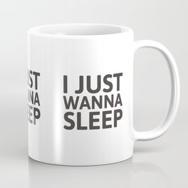 I just wanna sleep Coffee Mug