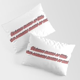 Long distance relationship I love you quotes sayings Pillow Sham