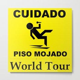 Cuidado Piso Mojado WORLD TOUR Metal Print