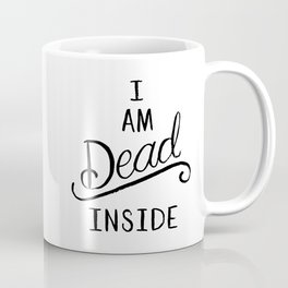 I am dead inside Coffee Mug