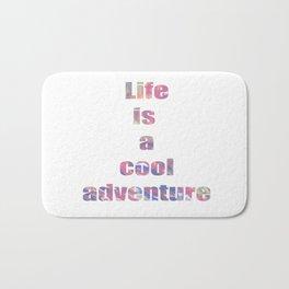Life is a cool adventure Bath Mat