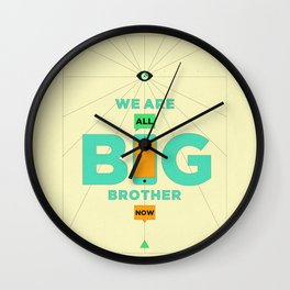 WE ARE ALL BIG BROTHER NOW Wall Clock