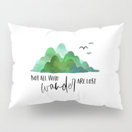 Not All Who Wander Are Lost, Typography Quote, Inspirational Wall, Wanderlust Quote Art Pillow Sham
