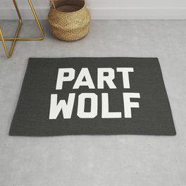 Part Wolf Funny Quote Rug