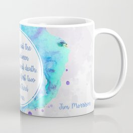 Jim Morrison's quote Coffee Mug