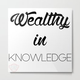 WEALTHY Metal Print
