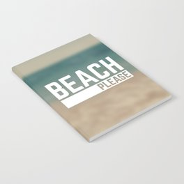 Beach Please Funny Quote Notebook