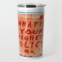 What is your spaghetti policy? -Always Sunny- Fan art Travel Mug