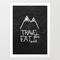eat well travel often Art Prints featuring Travel often, eat well by elena + stephann