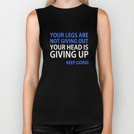Your Head is Giving Up Motivational Running T-shirt Biker Tank