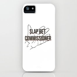 Slap bet commissioner iPhone Case