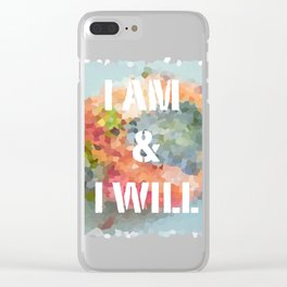 I AM & I WILL Clear iPhone Case