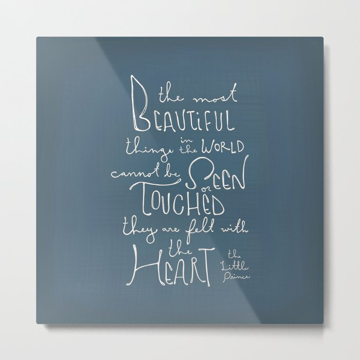 """The Little Prince quote """"the most beautiful things"""" Metal Print"""