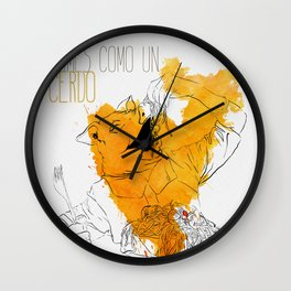 Comes como un cerdo (you eat like a pig) Wall Clock