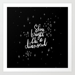 Shine Bright Like A Diamond - Black Art Print