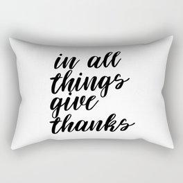 In All Things Give Thanks, Printable Art, Printable Decor, Inspirational Art Rectangular Pillow