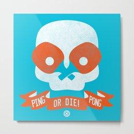 PingPong or DIE! Metal Print