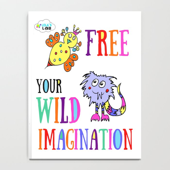 FREE YOUR WILD IMAGINATION Notebook