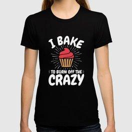 Cupcake Baking Design for a Dessert Baker T-shirt