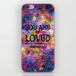 YOU ARE LOVED Everlasting Love Jeremiah 31 3 Art Abstract Floral Garden Christian Jesus God Faith iPhone Skin