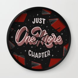 Just One More Chapter - the little lie every bookworm tells themselves Wall Clock