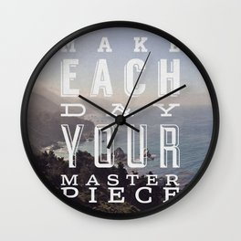 Make Each Day Your Masterpiece Wall Clock