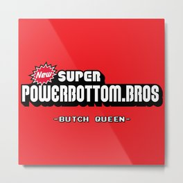 BQ - Super Power Bottom Bros Metal Print