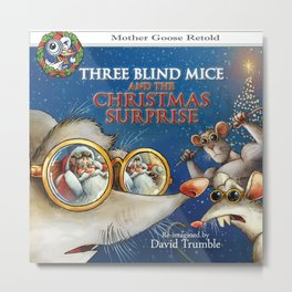 """Three Blind Mice and the Christmas Surprise"" (Mother Goose Retold-Front cover) Metal Print"