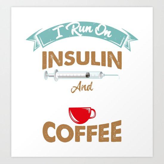 I Run On Insulin & Coffee Gift I Hypoglycemic Agent by seiewu