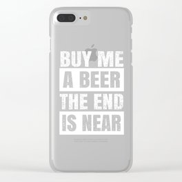 Buy Me A Beer The End Is Near Shirt Groom Bachelor Party  Clear iPhone Case